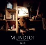 Mundtot: Wir Cover